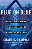 img - for Blue on Blue: An Insider s Story of Good Cops Catching Bad Cops book / textbook / text book
