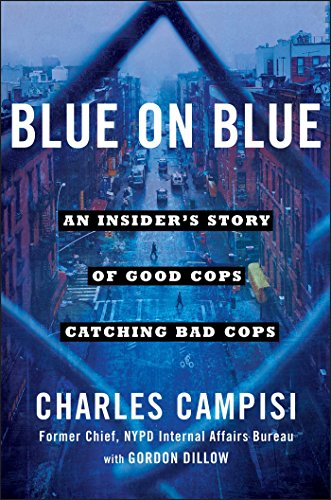 Image of Blue on Blue: An Insider's Story of Good Cops Catching Bad Cops