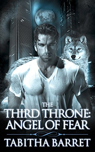 The Third Throne: Angel of Fear by [Barret, Tabitha]