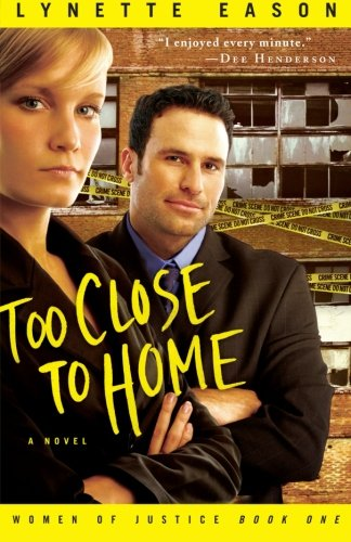 Too Close to Home (Women of Justice Series - Series T7