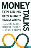 Money Talks: Explaining How Money Really Works