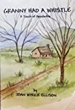 Granny Had a Whistle, Joan Wyrick Ellison, 0966882601