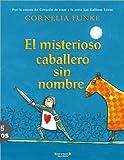 El Misterioso Caballero Sin Nombre, Cornelia Funke, 8466630449