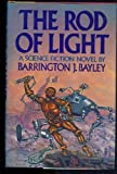 The Rod of Light, Barrington J. Bayley, 0877959358