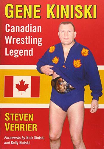 Gene Kiniski: Canadian Wrestling Legend ()