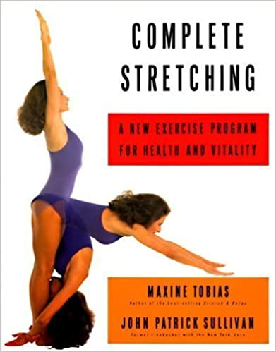Complete Stretching: A New Exercise Program for Health and Vitality by Tobias, Maxine, Sullivan, John Patrick (1992)