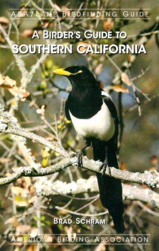 A Birder's Guide To Southern California (ABA/Lane Birdfinding Guide)