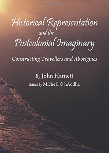 Historical Representation and the Postcolonial Imaginary: Constructing Travellers and Aborigines ebook