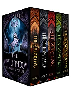 The Way to Freedom: The Complete Season One (Books 1-5): An Epic Fantasy Action Adventure (The Way to Freedom Series) by [Clarke, H.M.]