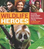 Wildlife Heroes, Julie Scardina and Jeff Flocken, 0762443197