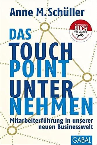 Cover des Buchs: Das Touchpoint-Unternehmen: Mitarbeiterführung in unserer neuen Businesswelt (Dein Business)