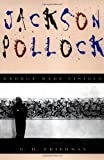 Jackson Pollock, B. H. Friedman, 0306806649