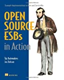 Open-Source ESBs in Action: Example Implementations in Mule and ServiceMix, Tijs Rademakers, Jos Dirksen, 1933988215