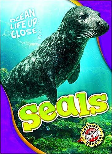 seals ocean life up close blastoff readers level 3 rebecca