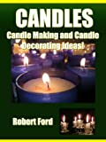 decorating with candles Candles - Candle Making and Candle Decorating Ideas!