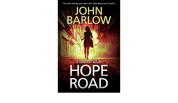 Hope Road (John Ray / LS9 crime thrillers Book 1) (English Edition) eBook: John Barlow: Amazon.es: Tienda Kindle