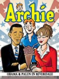 : Archie: Obama & Palin in Riverdale (Archie & Friends All-Stars)