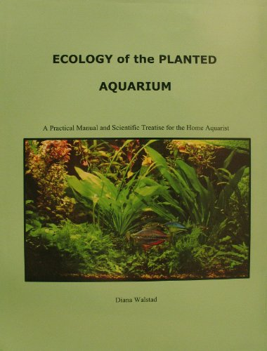 Ecology of the Planted Aquarium: A Practical