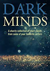 Dark Minds: a collection of compelling short stories for charity
