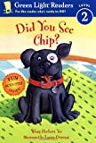 img - for Did You See Chip? (Green Light Readers Level 2) book / textbook / text book