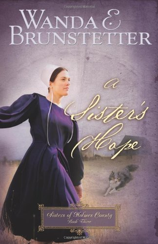 Download A Sister's Hope (Sisters of Holmes County, Book 3) pdf epub