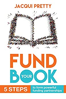 Fund Your Book by [Pretty, Jacqui]