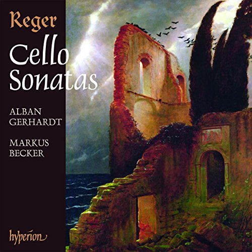 Reger: Cello Sonatas Nos.1-4, Three Suites for Solo Cello