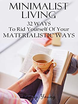 Minimalist living 32 ways to rid yourself of your for Minimalist living amazon