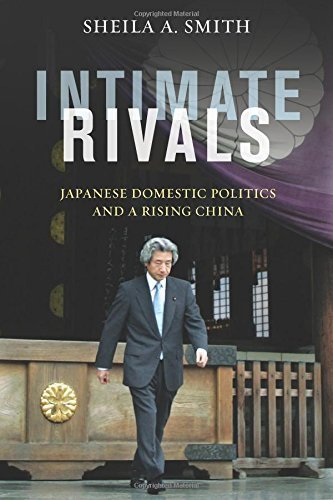 Read Online Intimate Rivals: Japanese Domestic Politics and a Rising China (A Council on Foreign Relations Book) by Sheila A. Smith (2016-03-08) pdf
