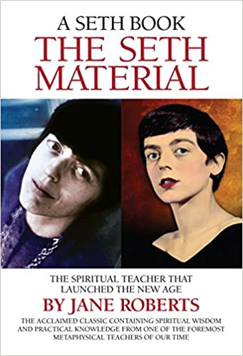 The Seth Material: The Spiritual Teacher That Launched the New Age