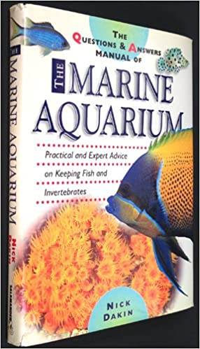 The Questions And Answers Book Of The Marine Aquarium Practical And