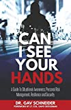 Can I See your Hands A Guide To Situational Awareness Personal Risk Management Resilience and Security