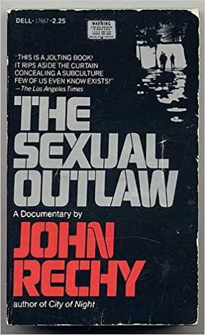 the sexual outlaw a documentary rechy john