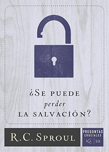 ¿Se puede perder la salvación? (Spanish Edition)