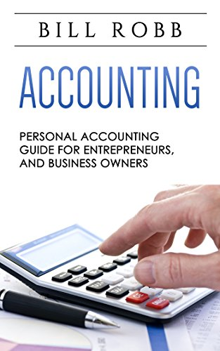 Accounting: Personal Accounting Guide - Entrepreneurs & Small Business Pdf