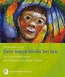 Dein Segen bleibt bei mir - Zur Erstkommunion - Mit Bildern von Sieger Köder