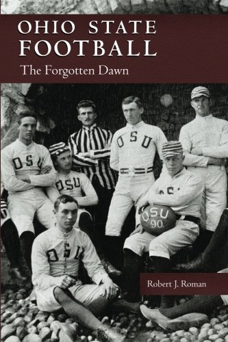 Ohio State Football: The Forgotten Dawn (Ohio History and Culture) Ohio State University Football