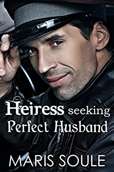 Heiress Seeking Perfect Husband by [Soule, Maris]