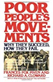 Poor People's Movements: Why They Succeed, How They Fail, Frances Fox Piven, Richard Cloward, 0394726979