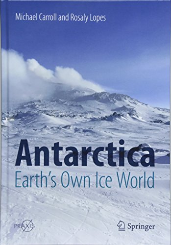 Antarctica: Earth's Own Ice World (Springer Praxis Books)