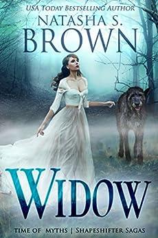 Widow (Time of Myths: Shapeshifter Sagas Book 1) by [Brown, Natasha]