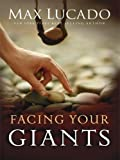 Facing Your Giants, Max Lucado, 1410407918
