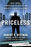 Priceless: How I Went Undercover to Rescue the World's Stolen Treasures by Robert K. Wittman, John Shiffman