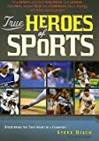 img - for [(True Heroes of Sports: Discovering the Heart of a Champion )] [Author: Steve Riach] [Apr-2009] book / textbook / text book