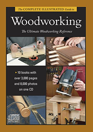 Complete Illustrated Guide to Shaping Wood, Complete Illustrated Guide to Joinery, Complete Illustrated Guide to Furniture: and Cabinet Construction, The (Complete Illustrated Guides) by Tauton Press