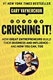 img - for Crushing It!: How Great Entrepreneurs Build Their Business and Influence-and How You Can, Too book / textbook / text book