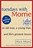 img - for By Mitch Albom - Tuesdays with Morrie: An Old Man, A Young Man and Life's Greatest (10 Lrg Anv) (2010-06-02) [Paperback] book / textbook / text book
