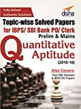 Topic-wise Solved Papers for IBPS/SBI Bank PO/Clerk Prelim & Mains  (2010-16) Quantitative Aptitude