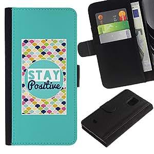 Samsung Galaxy S5 Mini / SM-G800 (Not For S5!!!) , la tarjeta de Crédito Slots PU Funda de cuero Monedero caso cubierta de piel ( Stay Positive Colorful Quote Motivational)