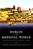 Dublin and the Medieval World, , 1846821541